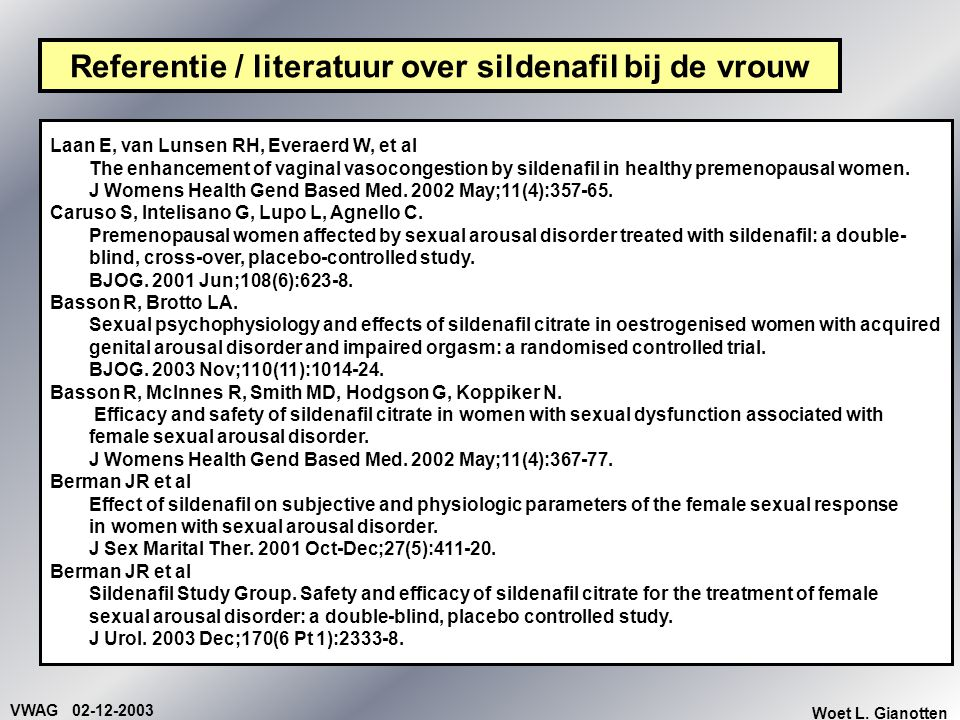 VWAG 02-12-2003 Woet L. Gianotten Referentie / literatuur over sildenafil bij de vrouw Laan E, van Lunsen RH, Everaerd W, et al The enhancement of vag