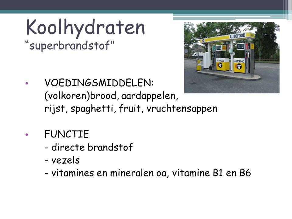 """Koolhydraten """"superbrandstof"""" VOEDINGSMIDDELEN: (volkoren)brood, aardappelen, rijst, spaghetti, fruit, vruchtensappen FUNCTIE - directe brandstof - ve"""