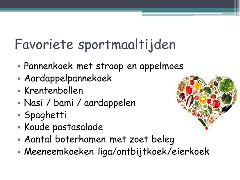 Favoriete sportmaaltijden Pannenkoek met stroop en appelmoes Aardappelpannekoek Krentenbollen Nasi / bami / aardappelen Spaghetti Koude pastasalade Aa