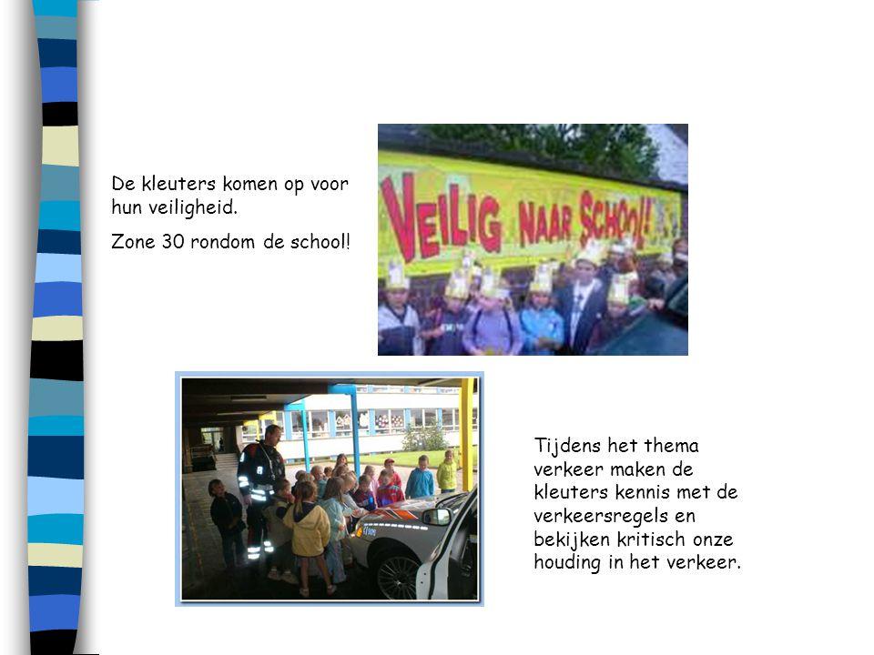De kleuters komen op voor hun veiligheid. Zone 30 rondom de school! Tijdens het thema verkeer maken de kleuters kennis met de verkeersregels en bekijk
