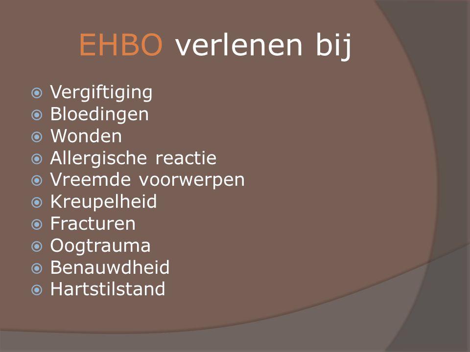 EHBO verlenen bij  Vergiftiging  Bloedingen  Wonden  Allergische reactie  Vreemde voorwerpen  Kreupelheid  Fracturen  Oogtrauma  Benauwdheid
