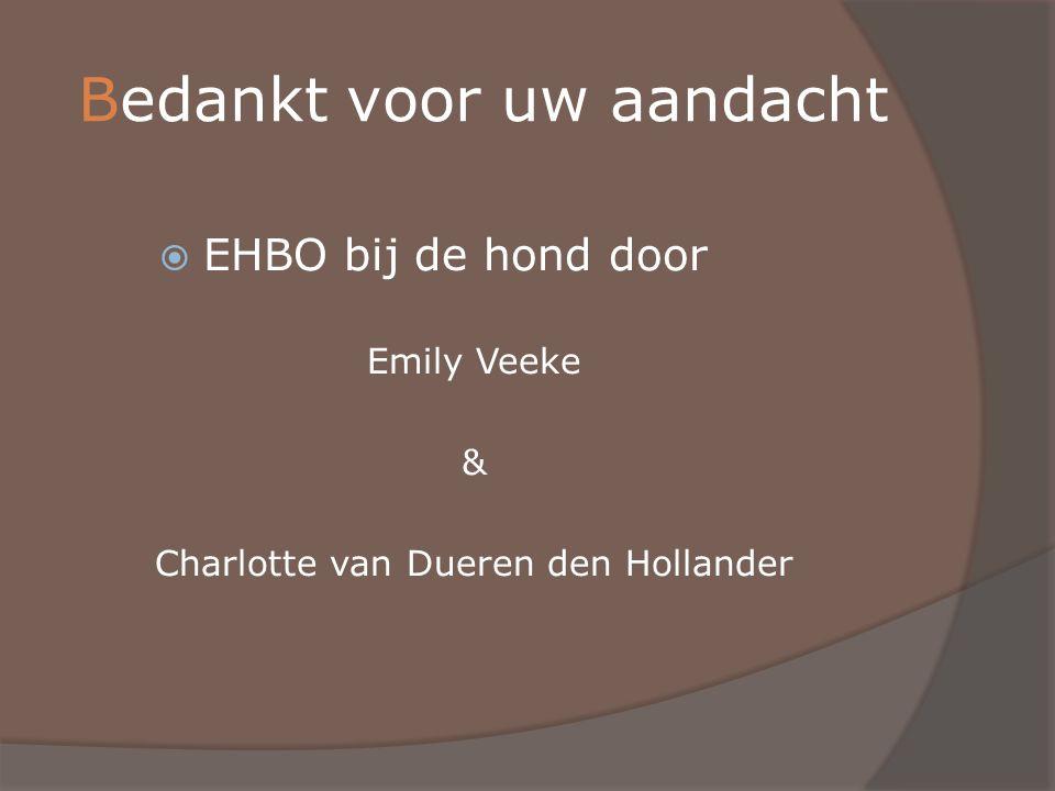 Bedankt voor uw aandacht  EHBO bij de hond door Emily Veeke & Charlotte van Dueren den Hollander