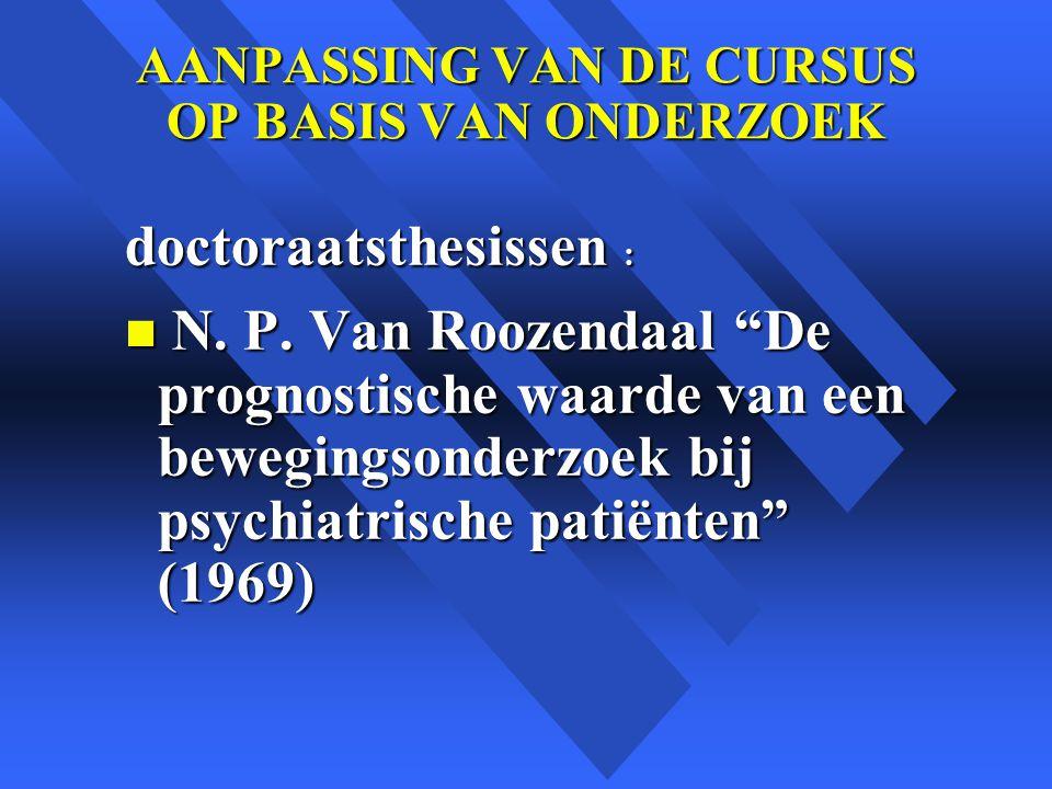AANPASSING VAN DE CURSUS OP BASIS VAN ONDERZOEK doctoraatsthesissen : n N.