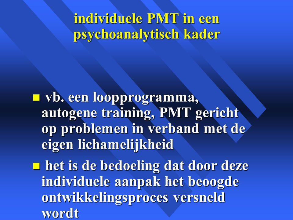 individuele PMT in een psychoanalytisch kader n vb.