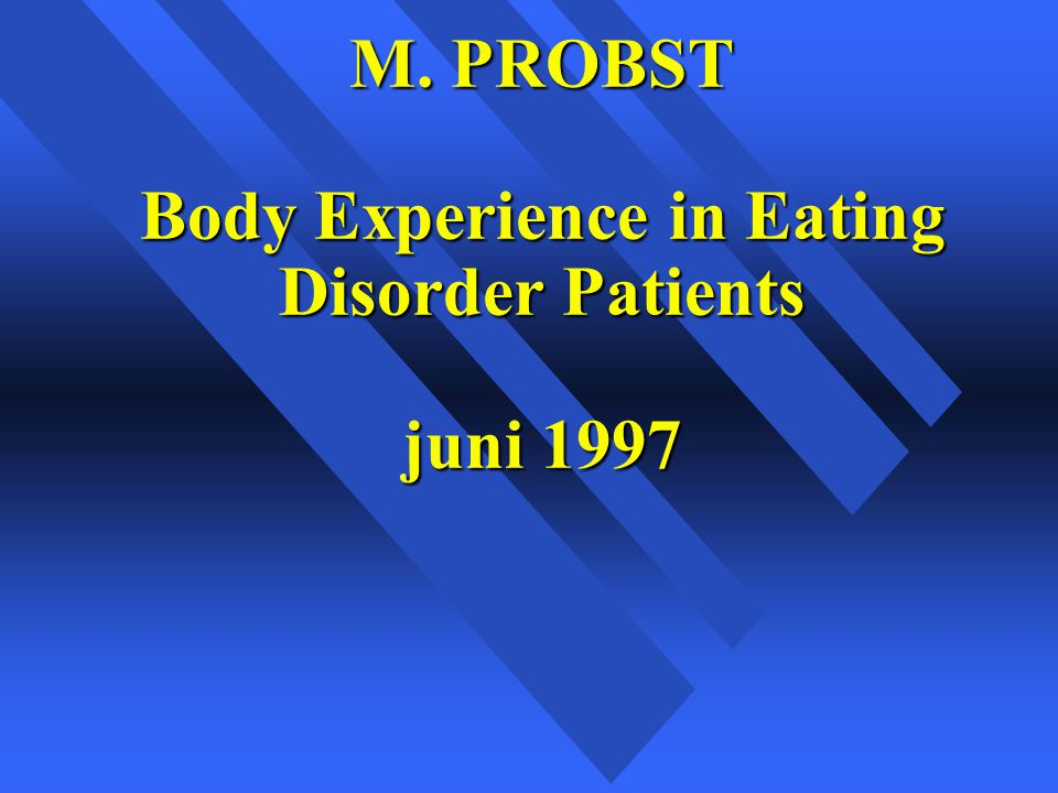 M. PROBST Body Experience in Eating Disorder Patients juni 1997