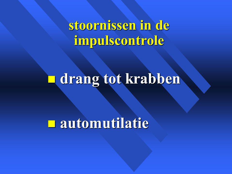 stoornissen in de impulscontrole n drang tot krabben n automutilatie
