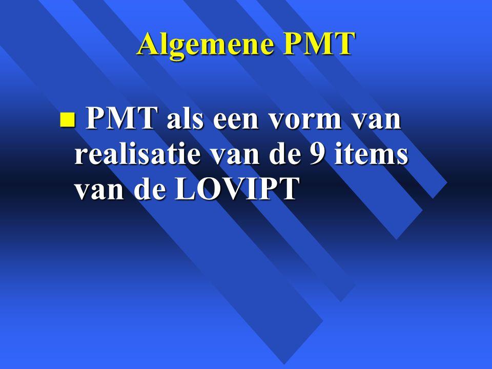 Algemene PMT n PMT als een vorm van realisatie van de 9 items van de LOVIPT