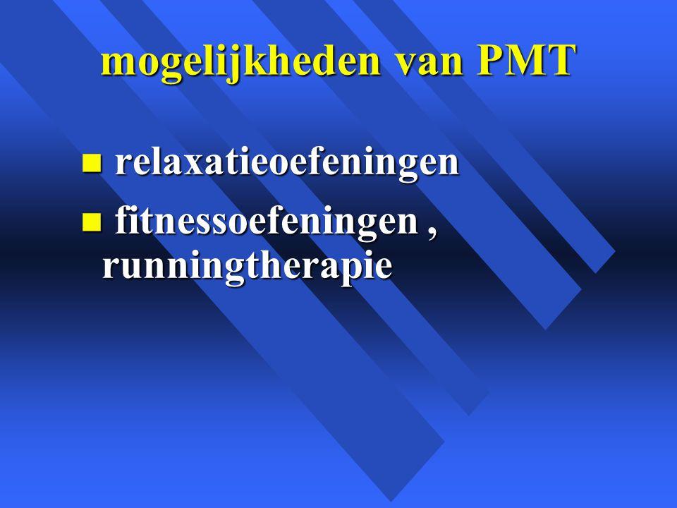 mogelijkheden van PMT n relaxatieoefeningen n fitnessoefeningen, runningtherapie