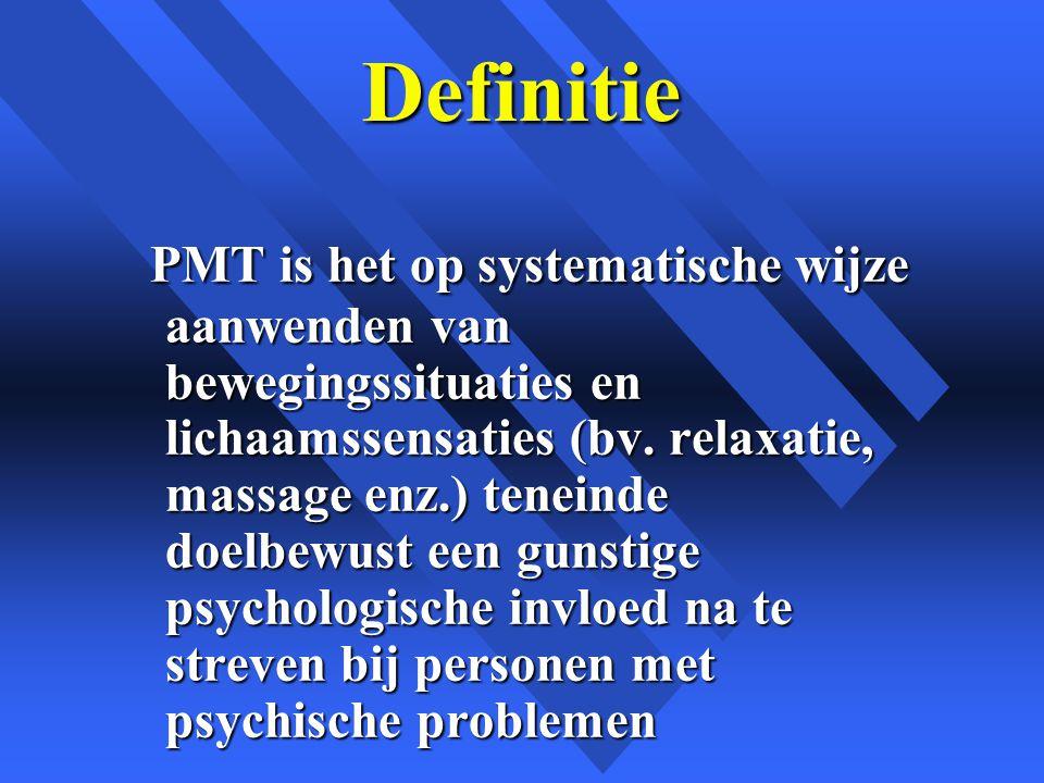 Definitie PMT is het op systematische wijze aanwenden van bewegingssituaties en lichaamssensaties (bv.