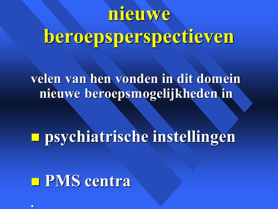 PMT en ondersteunende therapie n ook door hem of haar gerust te stellen door aan te tonen dat het psychomotorisch functioneren intact is n door hen te overtuigen van hun fysieke mogelijkheden via positieve ervaringen van tot wat ze nog in staat zijn