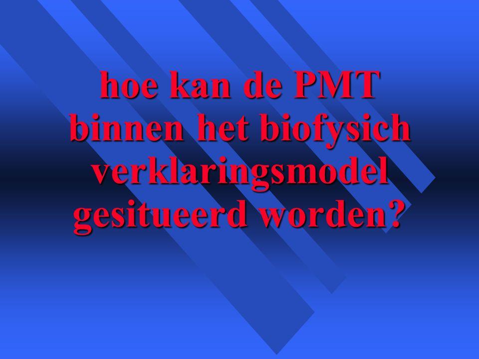 hoe kan de PMT binnen het biofysich verklaringsmodel gesitueerd worden?