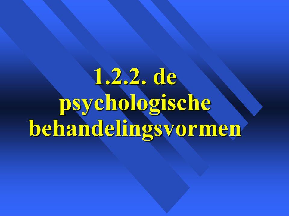 1.2.2. de psychologische behandelingsvormen