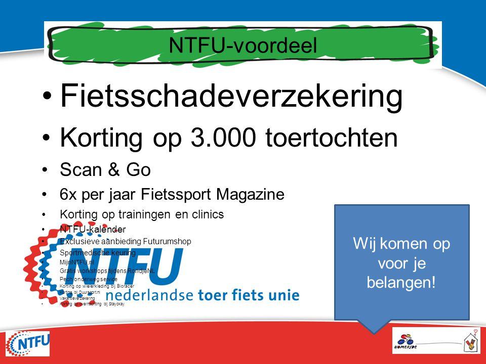 NTFU-voordeel Wij komen op voor je belangen! Fietsschadeverzekering Korting op 3.000 toertochten Scan & Go 6x per jaar Fietssport Magazine Korting op