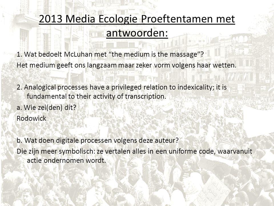 2013 Media Ecologie Proeftentamen met antwoorden: 1.