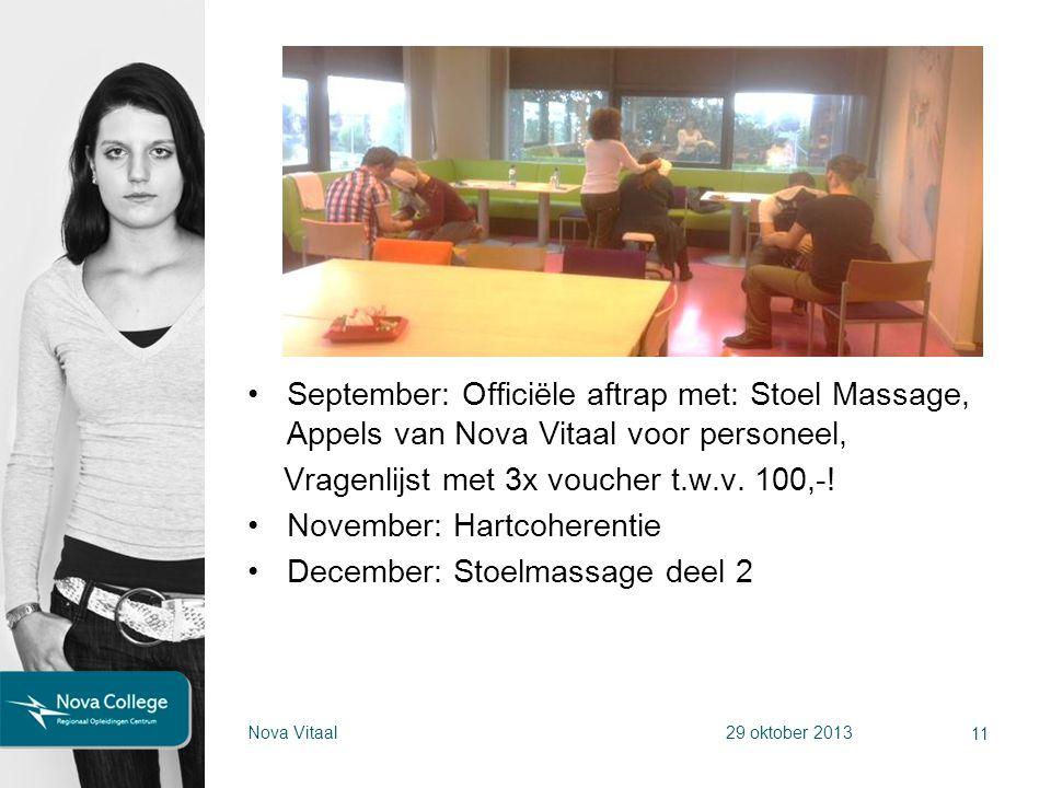 September: Officiële aftrap met: Stoel Massage, Appels van Nova Vitaal voor personeel, Vragenlijst met 3x voucher t.w.v. 100,-! November: Hartcoherent