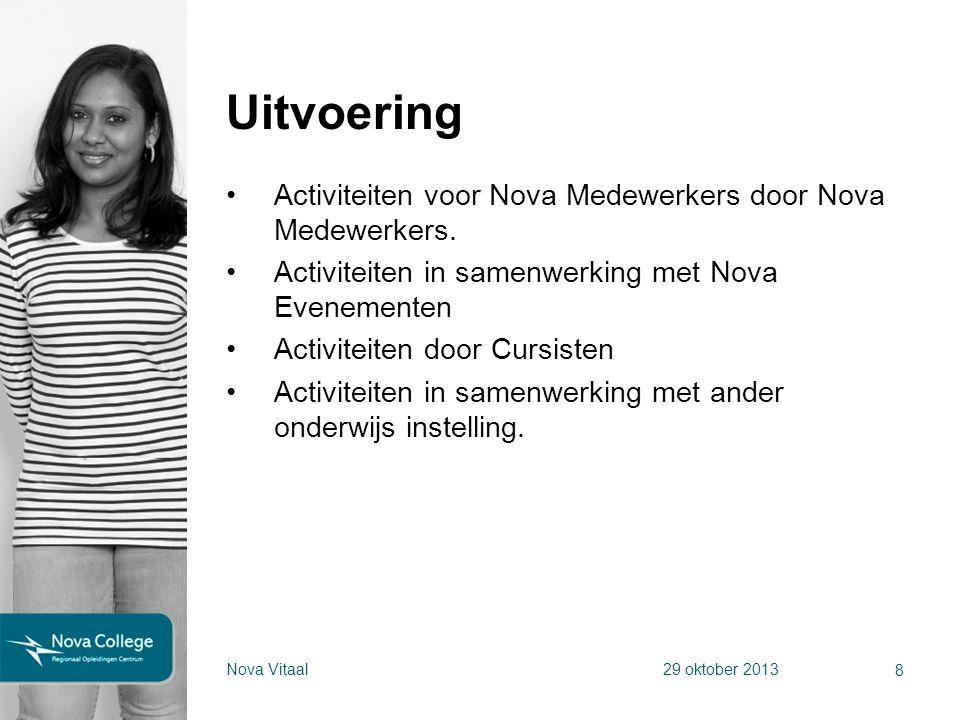Uitvoering Activiteiten voor Nova Medewerkers door Nova Medewerkers. Activiteiten in samenwerking met Nova Evenementen Activiteiten door Cursisten Act