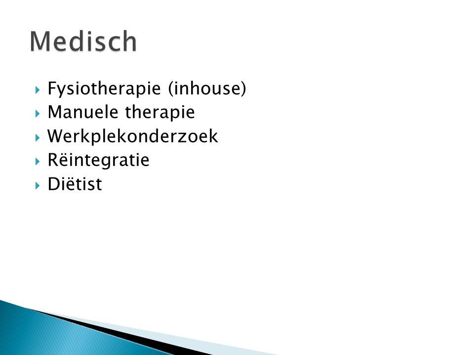  Fysiotherapie (inhouse)  Manuele therapie  Werkplekonderzoek  Rëintegratie  Diëtist
