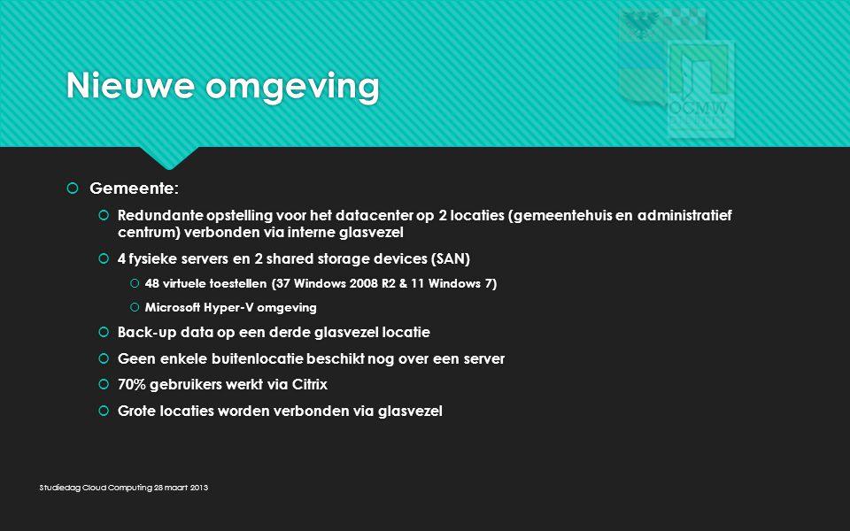 Nieuwe omgeving  Gemeente:  Redundante opstelling voor het datacenter op 2 locaties (gemeentehuis en administratief centrum) verbonden via interne g