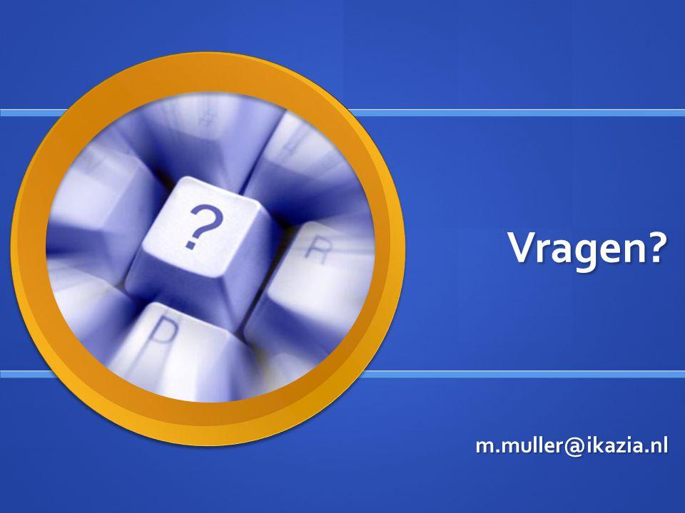 Vragen? m.muller@ikazia.nl
