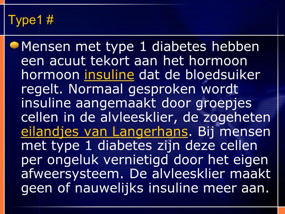 Type1 # Mensen met type 1 diabetes hebben een acuut tekort aan het hormoon hormoon insuline dat de bloedsuiker regelt. Normaal gesproken wordt insulin