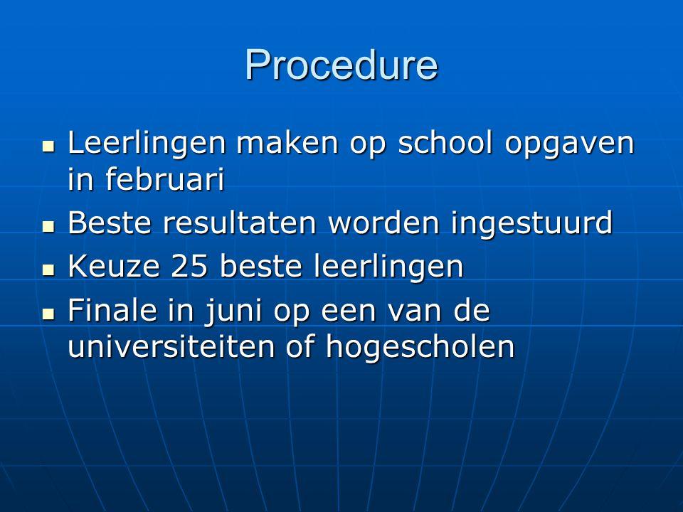 Procedure Leerlingen maken op school opgaven in februari Leerlingen maken op school opgaven in februari Beste resultaten worden ingestuurd Beste resul