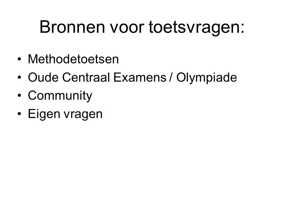 Bronnen voor toetsvragen: Methodetoetsen Oude Centraal Examens / Olympiade Community Eigen vragen