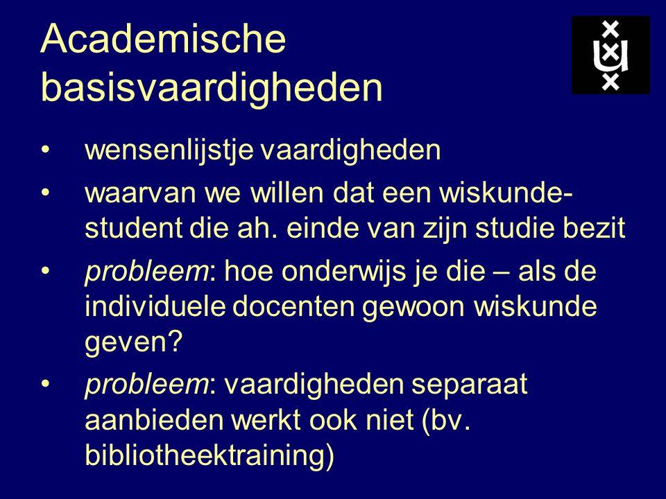 Academische basisvaardigheden wensenlijstje vaardigheden waarvan we willen dat een wiskunde- student die ah.