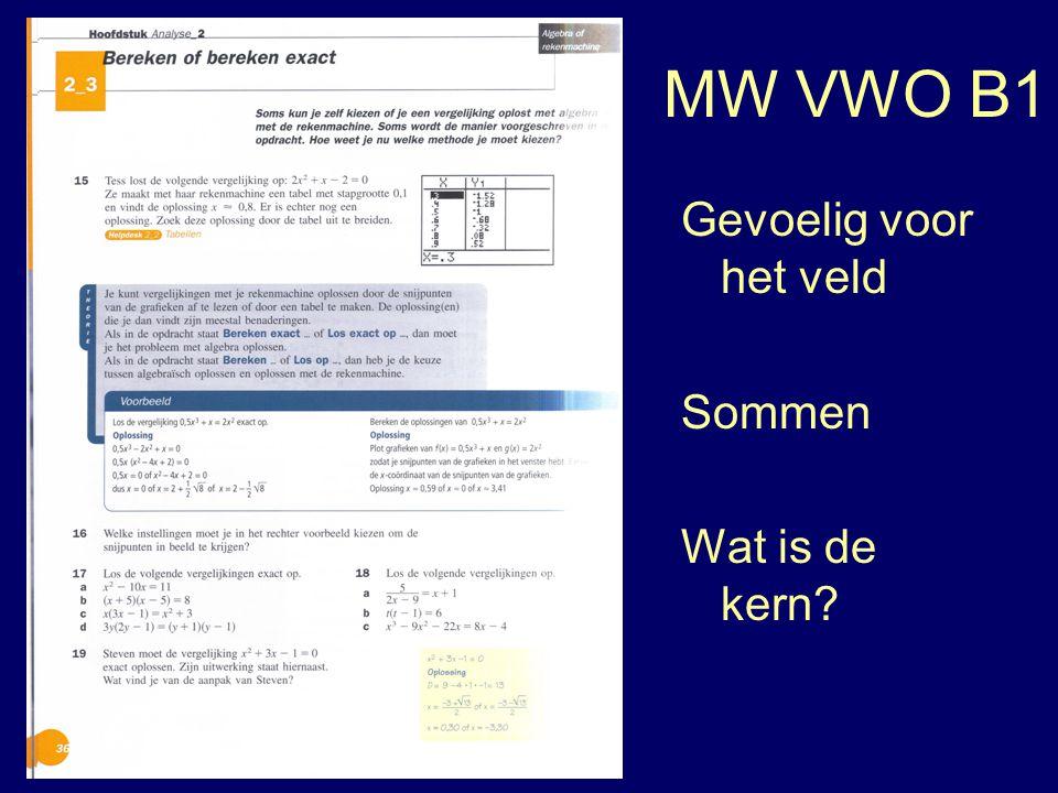 MW VWO B1 Gevoelig voor het veld Sommen Wat is de kern?