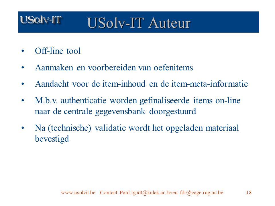www.usolvit.be Contact: Paul.Igodt@kulak.ac.be en fdc@cage.rug.ac.be18 USolv-IT Auteur Off-line tool Aanmaken en voorbereiden van oefenitems Aandacht voor de item-inhoud en de item-meta-informatie M.b.v.