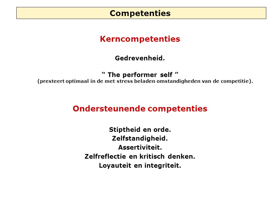 Competenties Kerncompetenties Gedrevenheid.