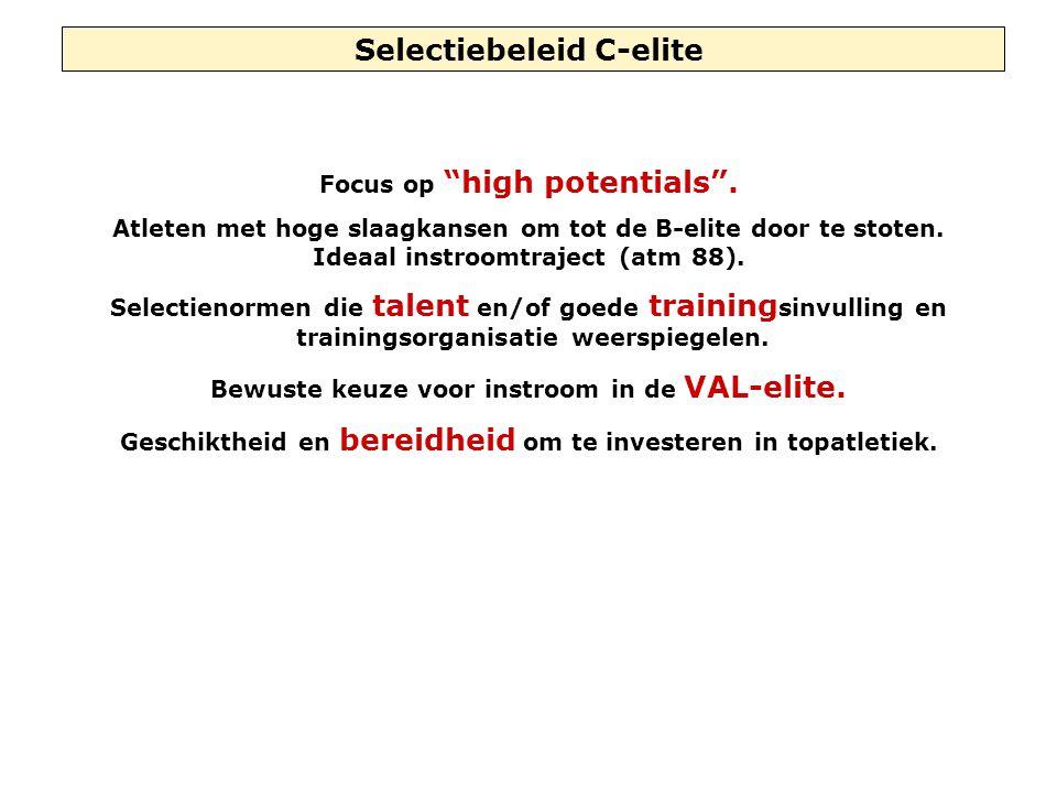 Selectiebeleid C-elite Focus op high potentials .