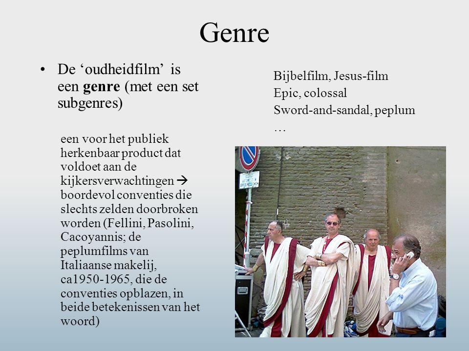 Genre De 'oudheidfilm' is een genre (met een set subgenres) een voor het publiek herkenbaar product dat voldoet aan de kijkersverwachtingen  boordevol conventies die slechts zelden doorbroken worden (Fellini, Pasolini, Cacoyannis; de peplumfilms van Italiaanse makelij, ca1950-1965, die de conventies opblazen, in beide betekenissen van het woord) Bijbelfilm, Jesus-film Epic, colossal Sword-and-sandal, peplum …