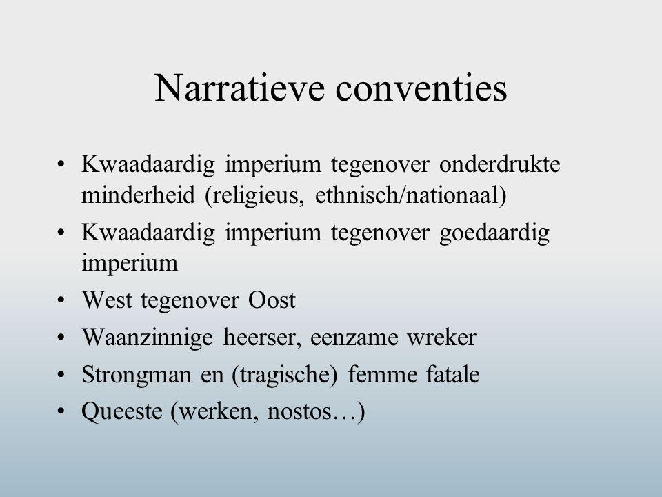 Narratieve conventies Kwaadaardig imperium tegenover onderdrukte minderheid (religieus, ethnisch/nationaal) Kwaadaardig imperium tegenover goedaardig