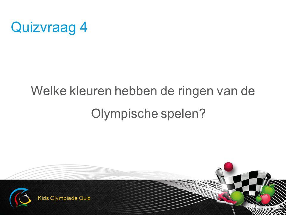 Welke kleuren hebben de ringen van de Olympische spelen? Kids Olympiade Quiz Quizvraag 4