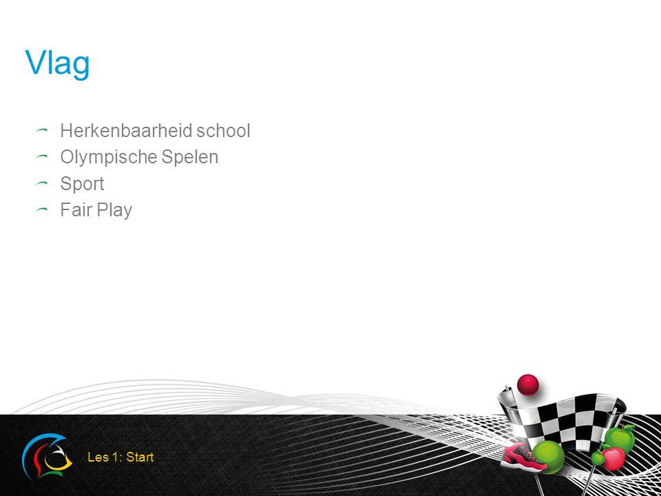 Vlag Herkenbaarheid school Olympische Spelen Sport Fair Play Les 1: Start