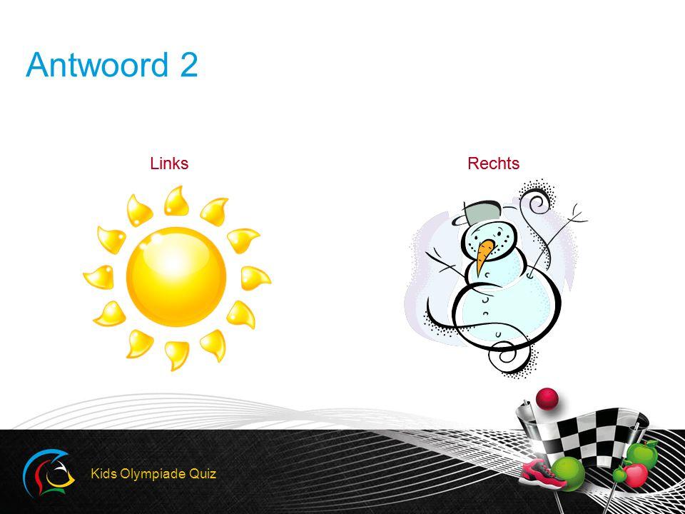 LinksRechtsLinksRechts Antwoord 6 Meedoen is belangrijker dan winnen Winnen is belangrijker dan meedoen Kids Olympiade Quiz
