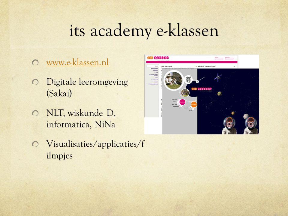 its academy e-klassen www.e-klassen.nl Digitale leeromgeving (Sakai) NLT, wiskunde D, informatica, NiNa Visualisaties/applicaties/f ilmpjes