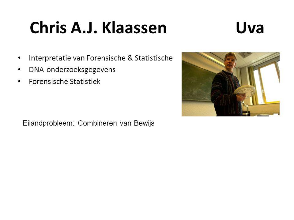 Chris A.J. KlaassenUva Interpretatie van Forensische & Statistische DNA-onderzoeksgegevens Forensische Statistiek Eilandprobleem: Combineren van Bewij