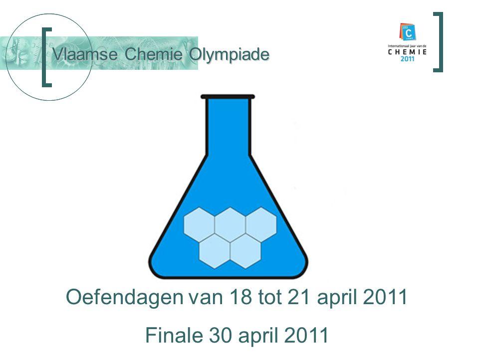 Vlaamse Chemie Olympiade Oefendagen van 18 tot 21 april 2011 Finale 30 april 2011