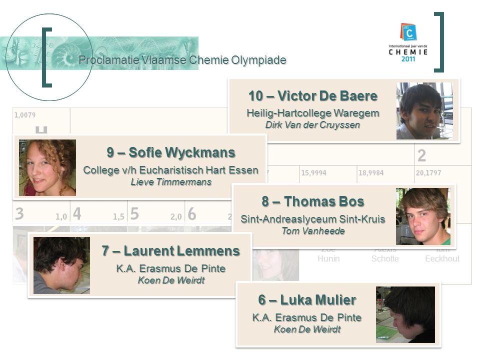 Tom Eeckhout Alexis Schotte Zoë Hunin Proclamatie Vlaamse Chemie Olympiade 10 – Victor De Baere Heilig-Hartcollege Waregem Dirk Van der Cruyssen 10 –