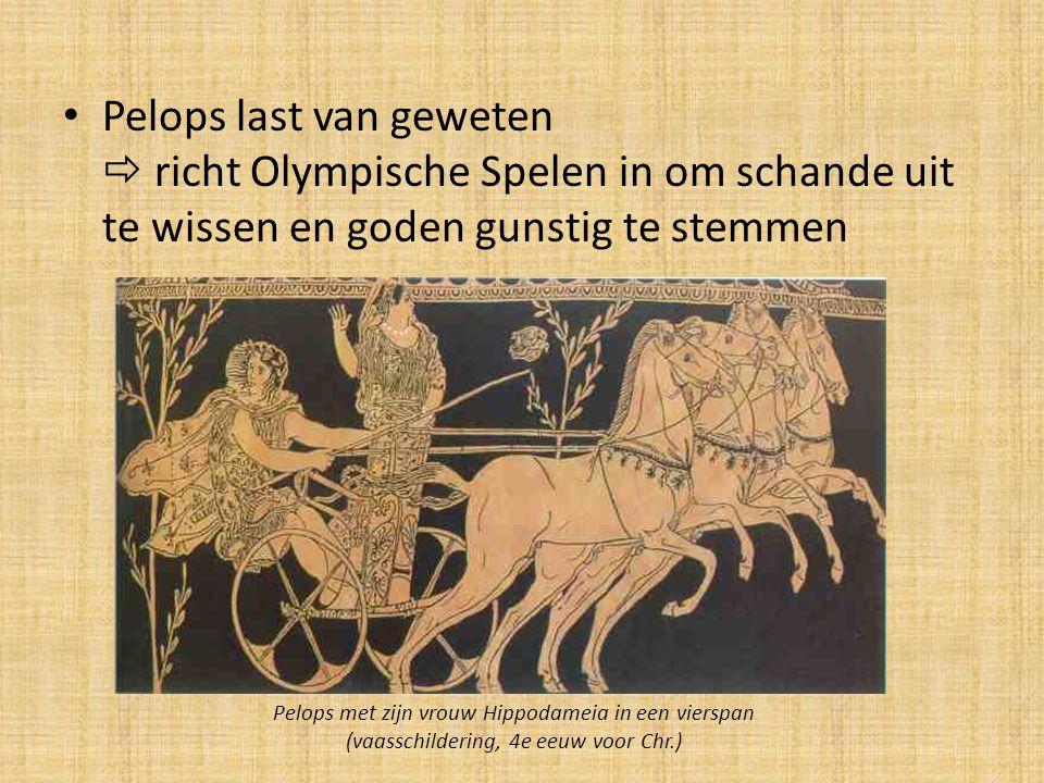 Pelops last van geweten  richt Olympische Spelen in om schande uit te wissen en goden gunstig te stemmen Pelops met zijn vrouw Hippodameia in een vie