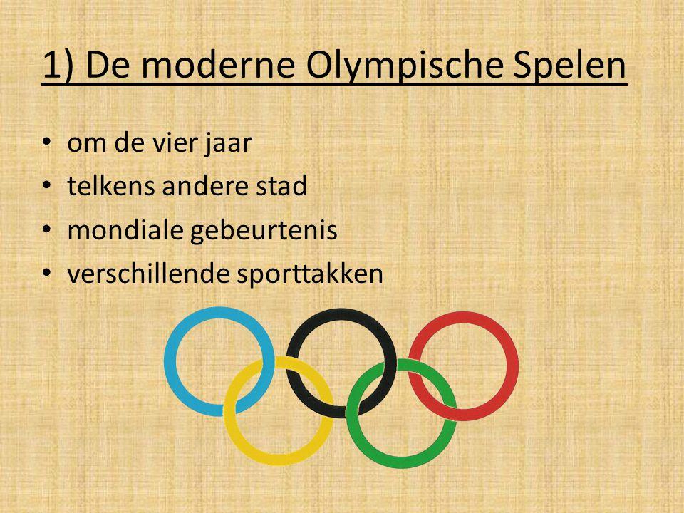 1) De moderne Olympische Spelen om de vier jaar telkens andere stad mondiale gebeurtenis verschillende sporttakken