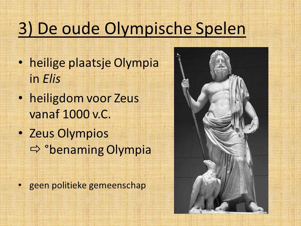 3) De oude Olympische Spelen heilige plaatsje Olympia in Elis heiligdom voor Zeus vanaf 1000 v.C. Zeus Olympios  °benaming Olympia geen politieke gem