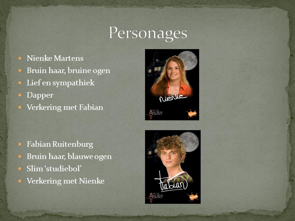Nienke Martens Bruin haar, bruine ogen Lief en sympathiek Dapper Verkering met Fabian Fabian Ruitenburg Bruin haar, blauwe ogen Slim 'studiebol' Verkering met Nienke