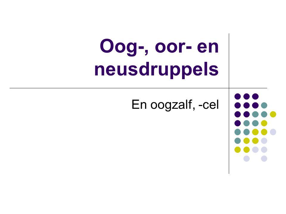 Oog-, oor- en neusdruppels En oogzalf, -cel