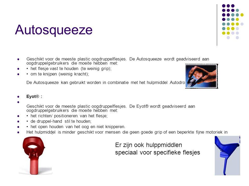 Autosqueeze Geschikt voor de meeste plastic oogdruppelflesjes. De Autosqueeze wordt geadviseerd aan oogdruppelgebruikers die moeite hebben met: het fl