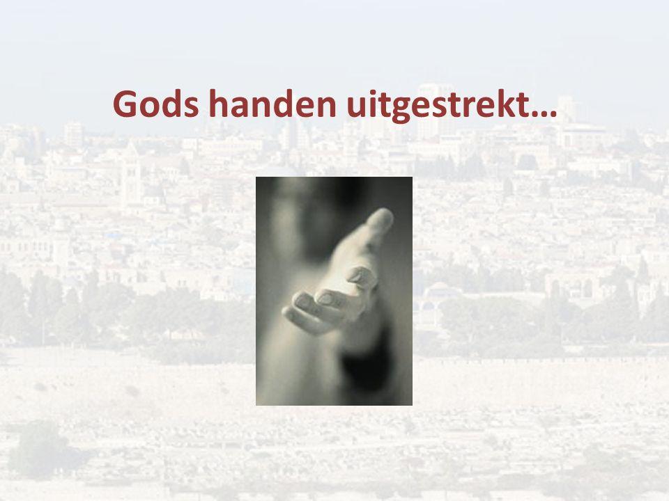 Gods handen uitgestrekt…