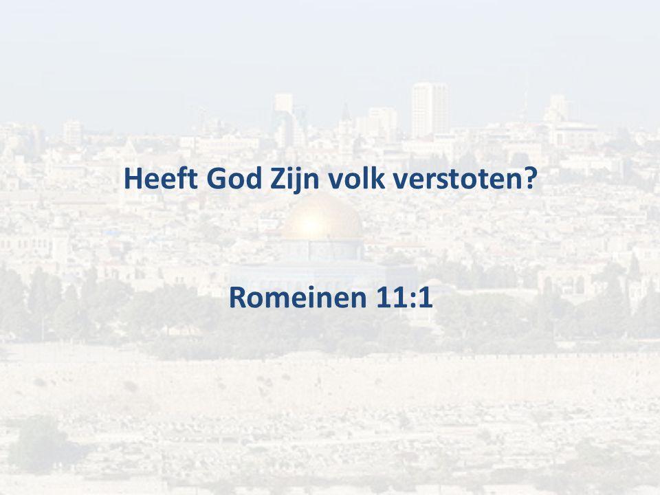 Heeft God Zijn volk verstoten? Romeinen 11:1