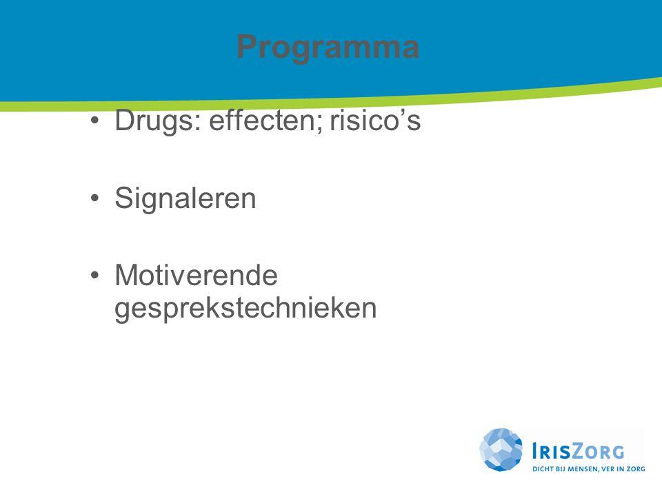 Drugs: effecten; risico's Signaleren Motiverende gesprekstechnieken Programma