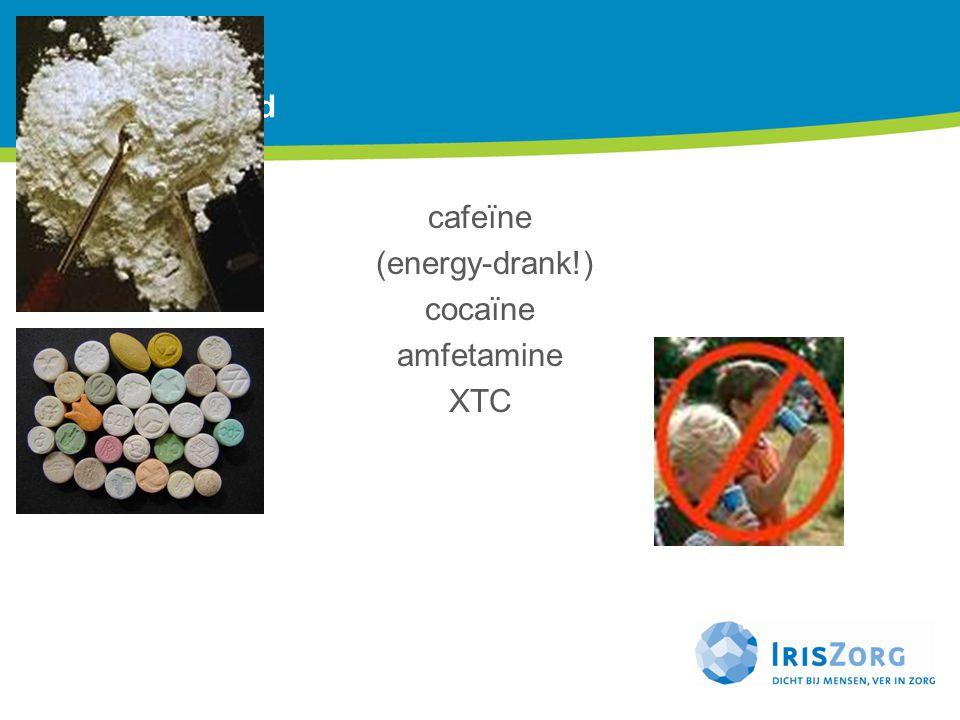 Drugs Drugs Stimulerend cafeïne (energy-drank!) cocaïne amfetamine XTC